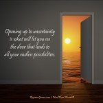 Choose Uncertainty by Roxana Jones - Inspirational Pictures
