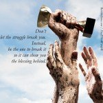 The Blessing of Struggle by Roxana Jones - Inspirational Pictures
