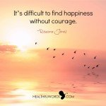 Healthruwords.com_-_Inspirational_Images_-_From Courage to Happiness
