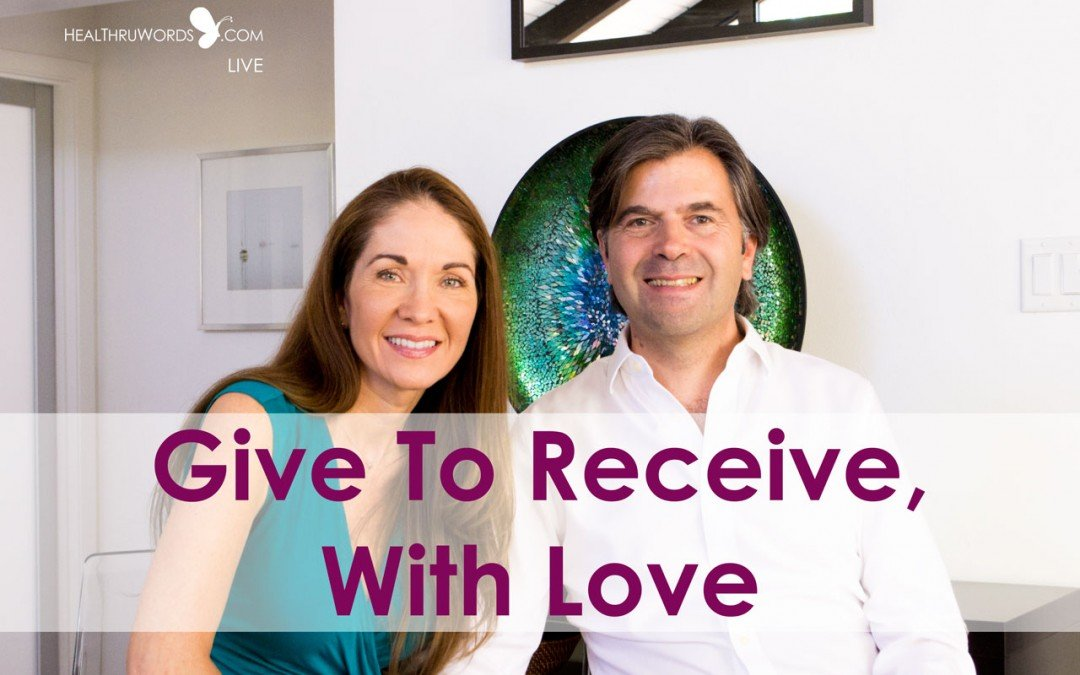 Give to Receive, with Love – Conscious TuneUp™ Live Highlight