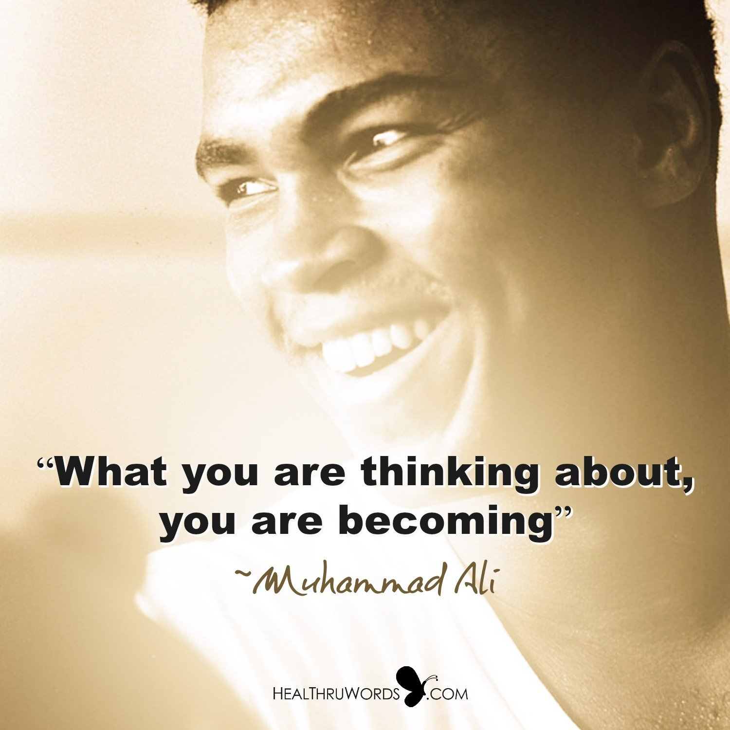 What you are thinking about, you are becoming - Muhammad Ali
