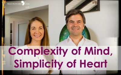 Complexity of the Mind vs. Simplicity of the Heart – Conscious TuneUp™ Live Highlight