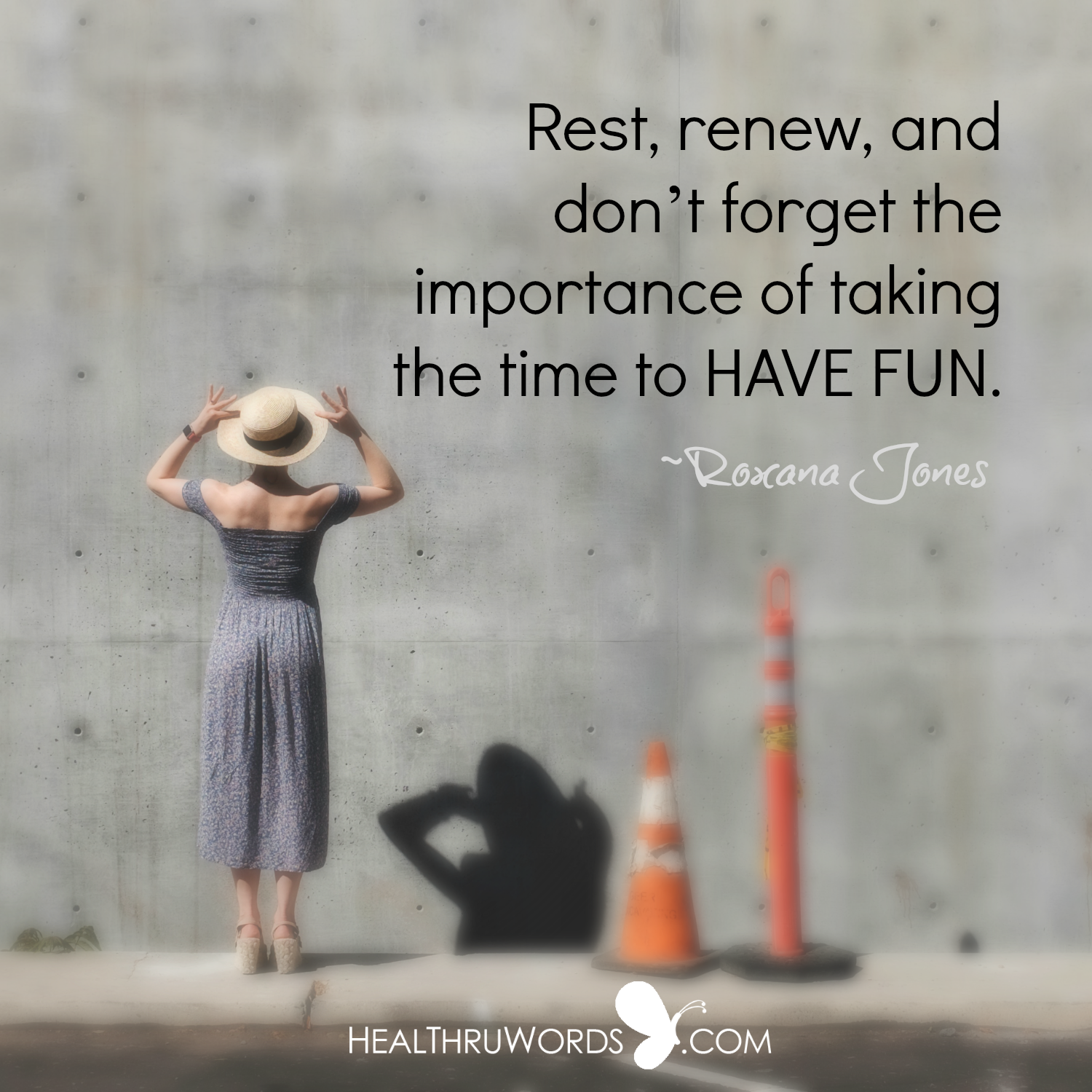 ... the time to have fun. ~ Roxana Jones #quotes #inspirationalquotes