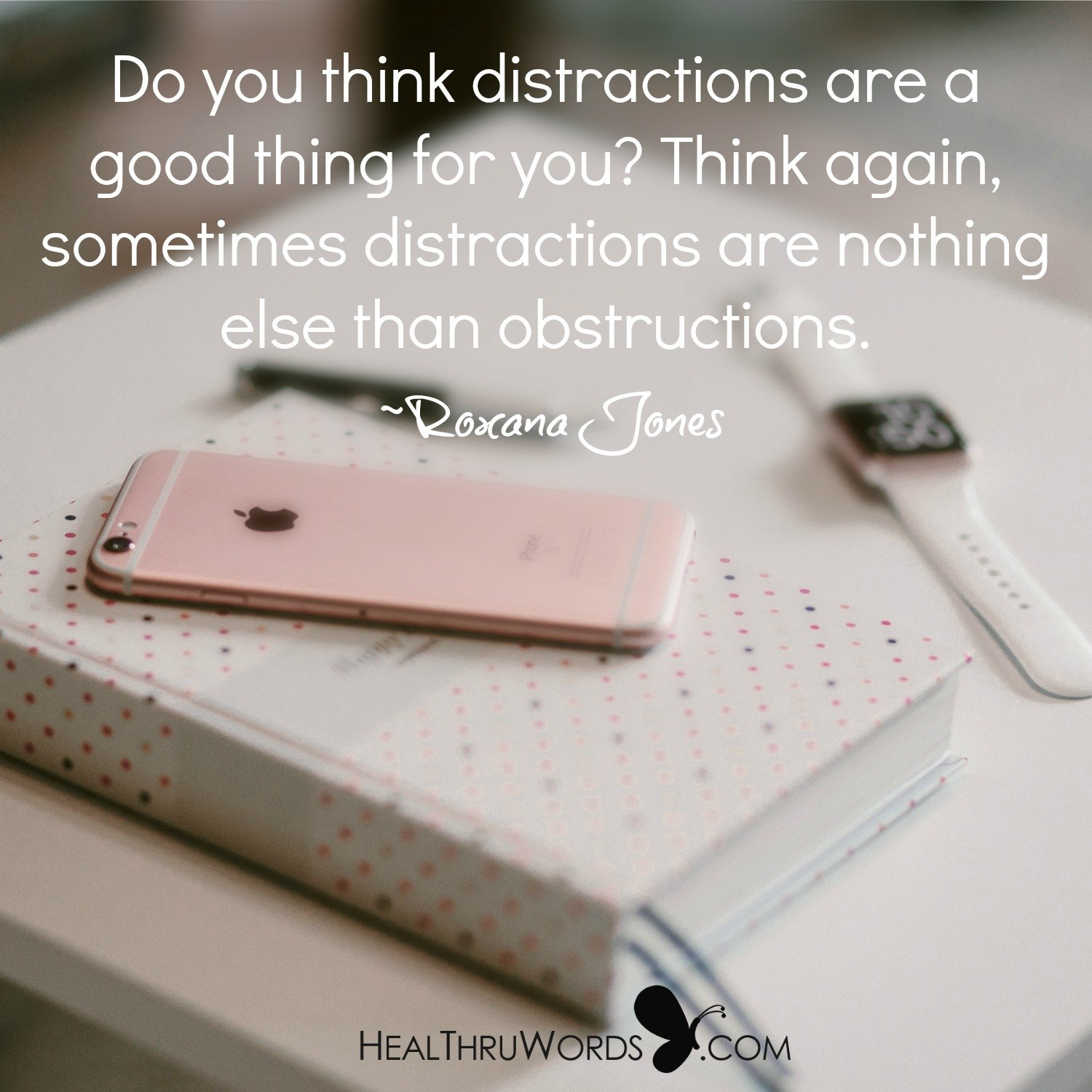 Inspirational Image: Harmful Distractions