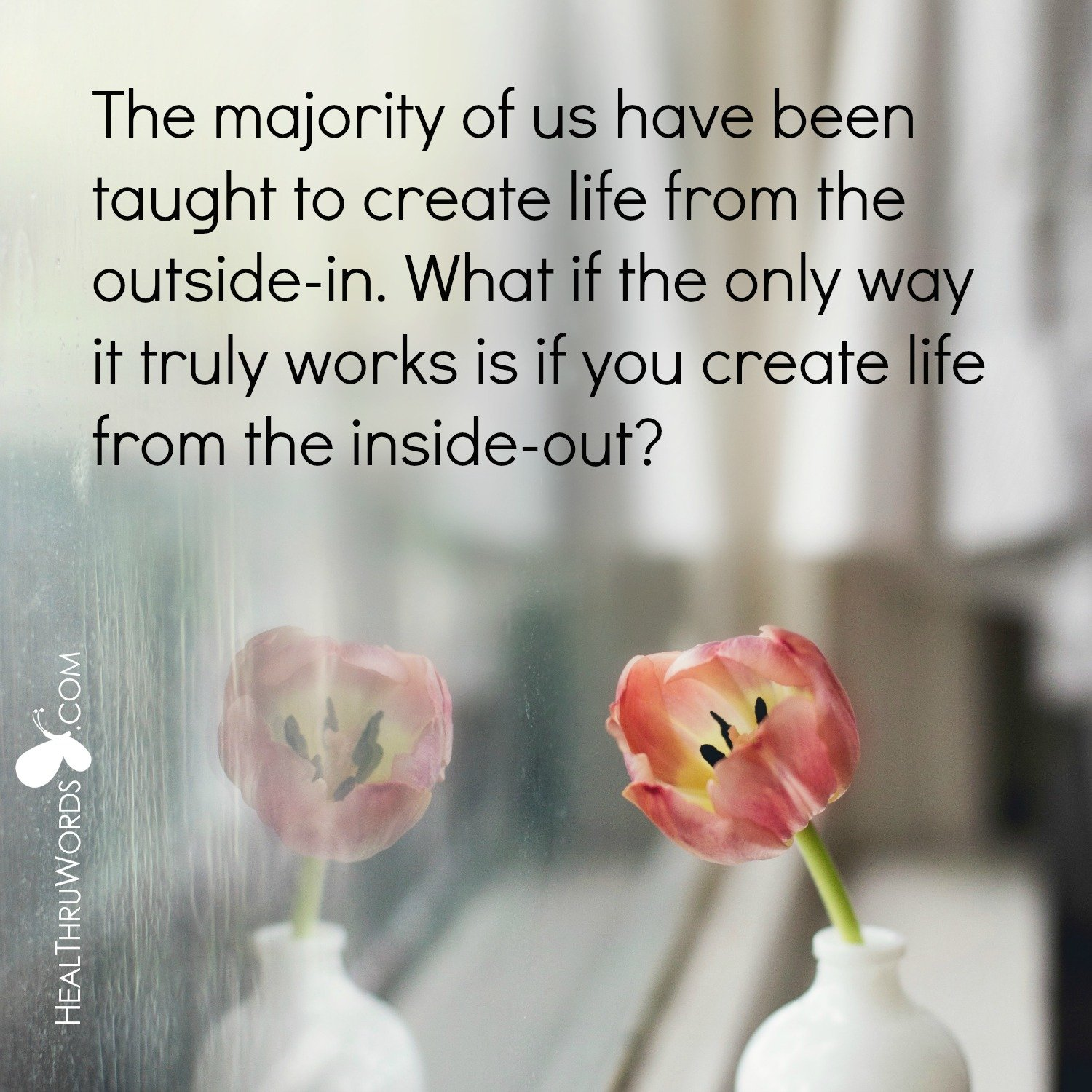 Inspirational Image: Creating From The Inside-out