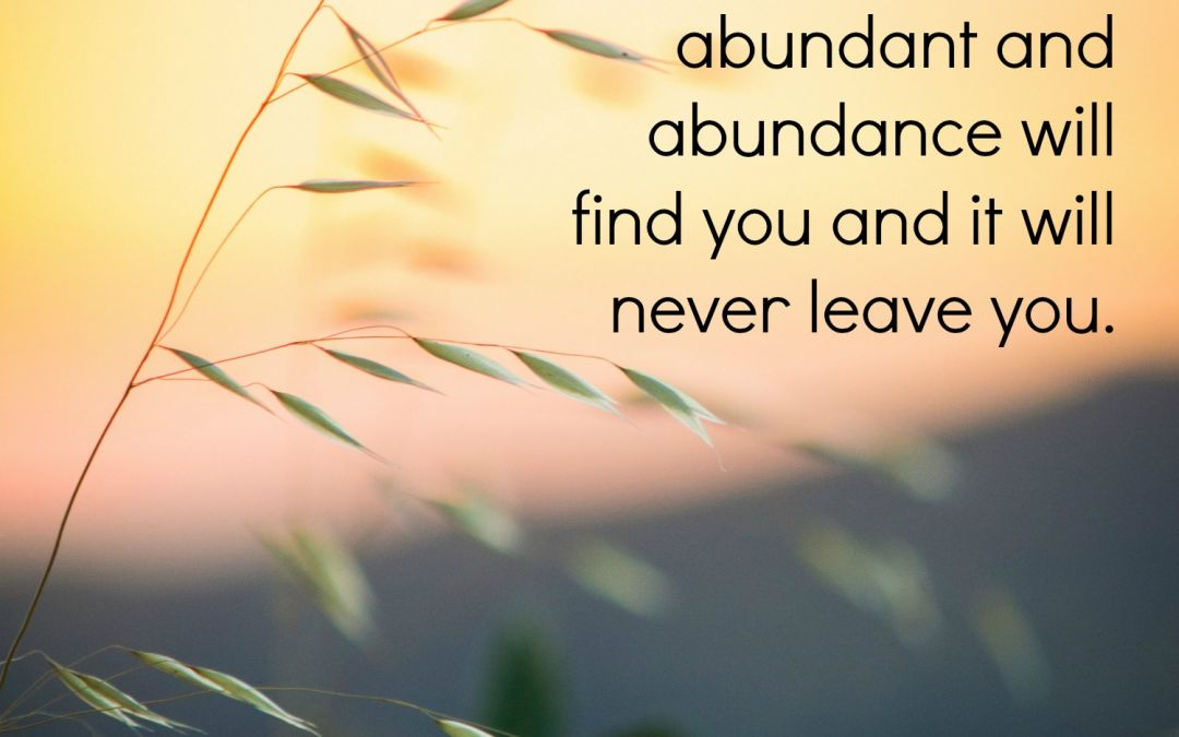 The Feeling of Abundance