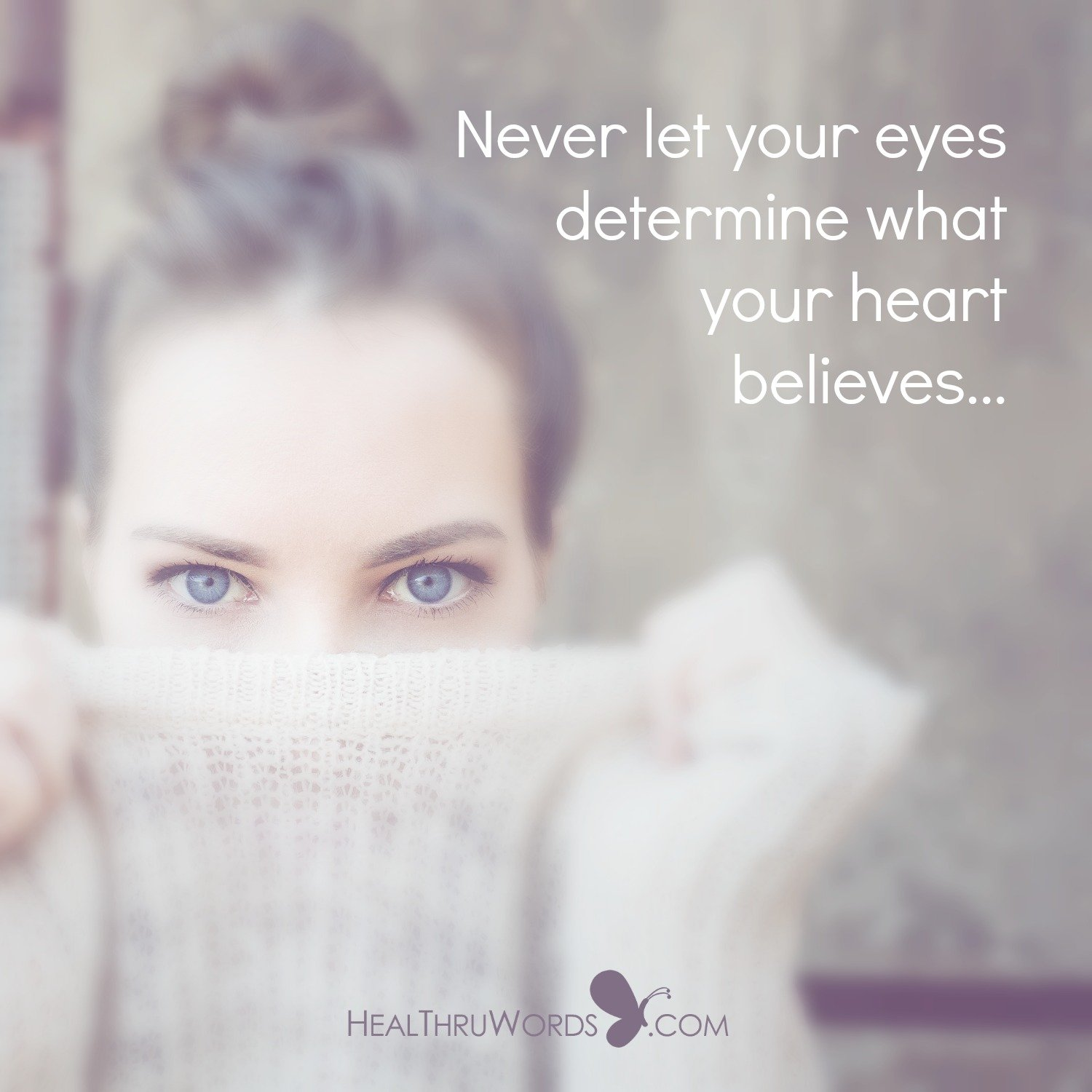 Inspirational Image: What The Eyes Believe
